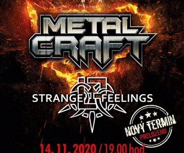 ZRUŠENO! Metalcraft + Strange Feelings